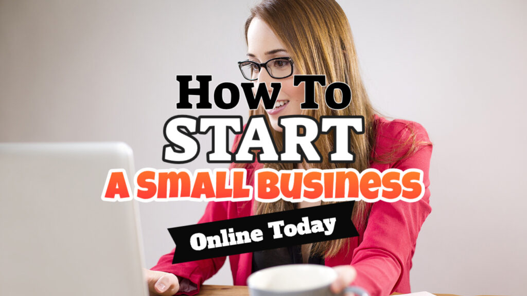 how to start a small business online today