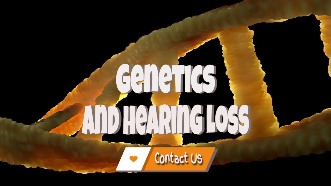 genetics and hearing loss