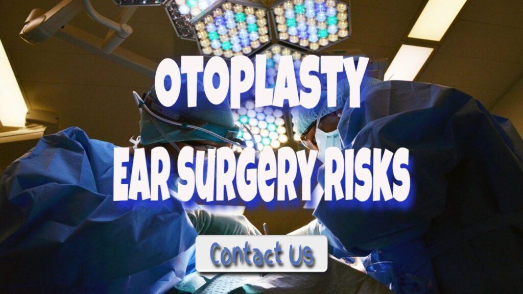 otoplasty ear surgery risks